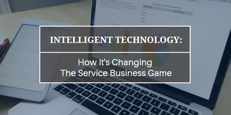 how intelligent technology is changing the service business game
